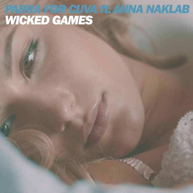 Parra For Cuva feat. Anna Naklab - Wicked Games