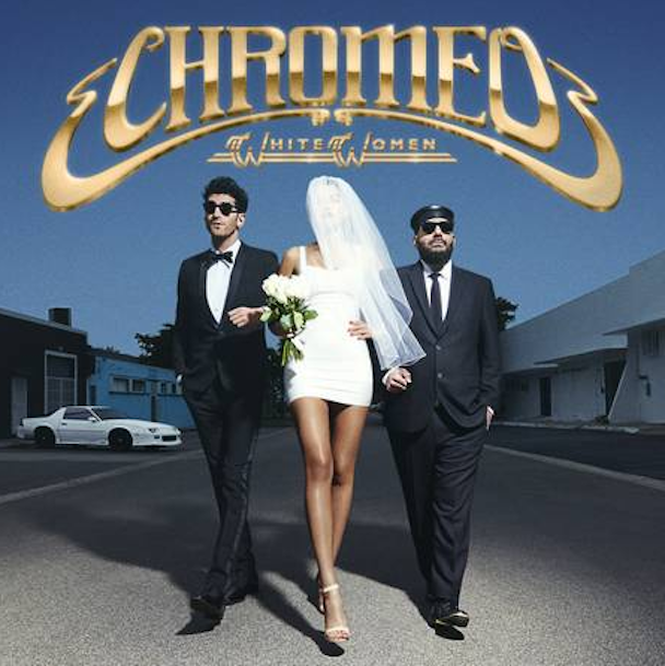 Chromeo - White Women