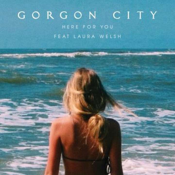 Gorgo City feat. Laura Welsh - Here For You