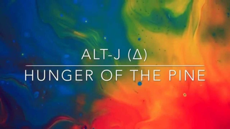 alt-J - Hunger Of The Pine
