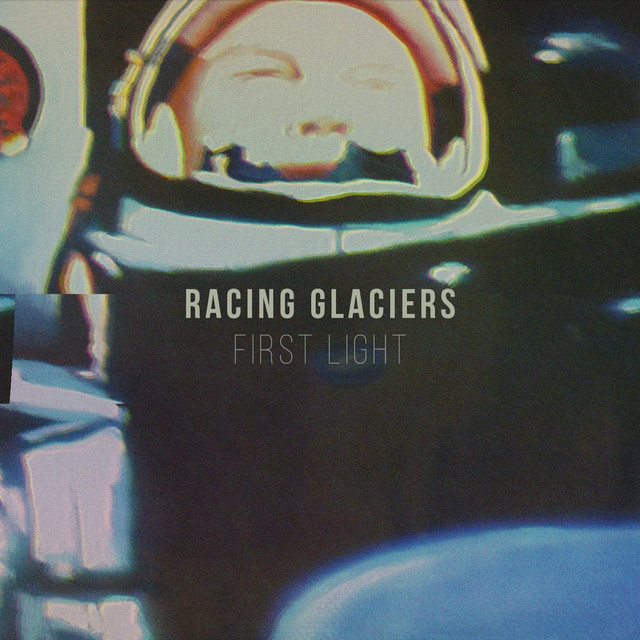 Racing Glaciers - First Light