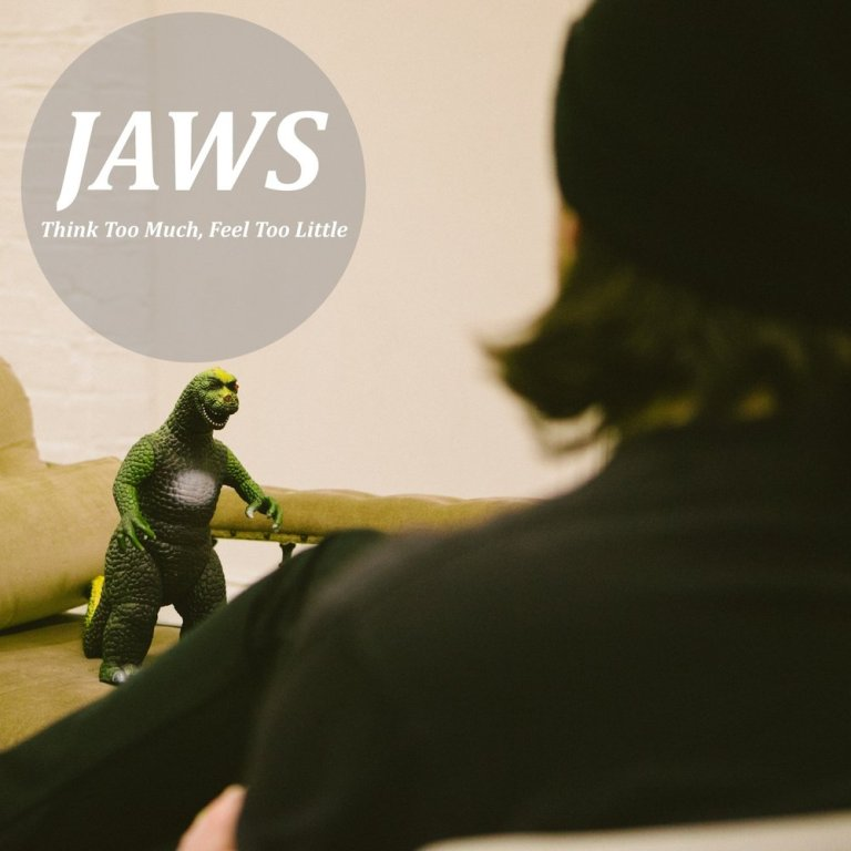 Jaws - Think Too Little, Feel Too Little