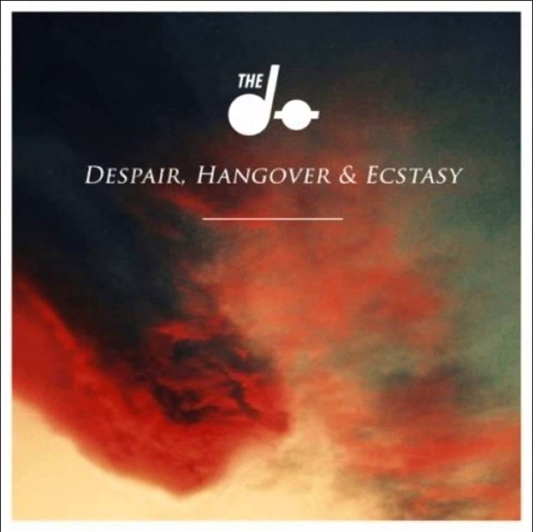 The Dø - Despair, Hangover & Ecstasy
