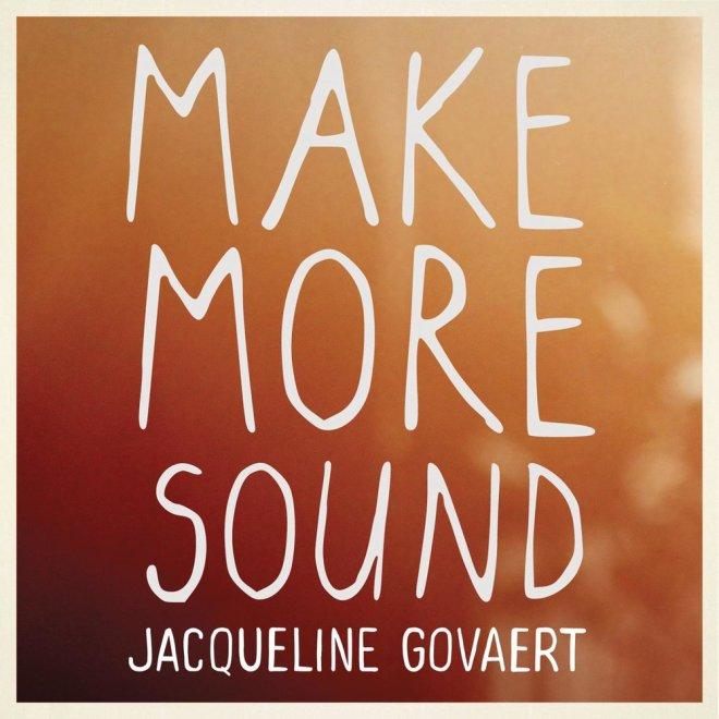 Jacqueline Govaert - Make More Sound