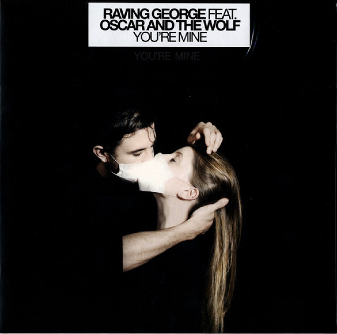Raving George feat. Oscar And The Wolf - You're Mine