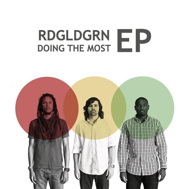 RDGLDGRN - Doing The Most