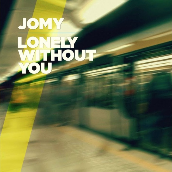 Jomy - Lonely Without You
