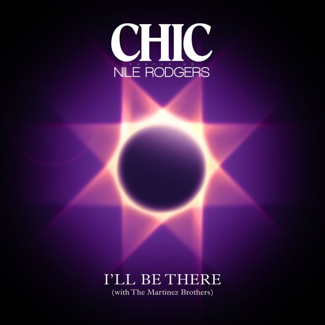 CHIC feat. Nile Rodgers & the Martinez Brothers - I'll Be There