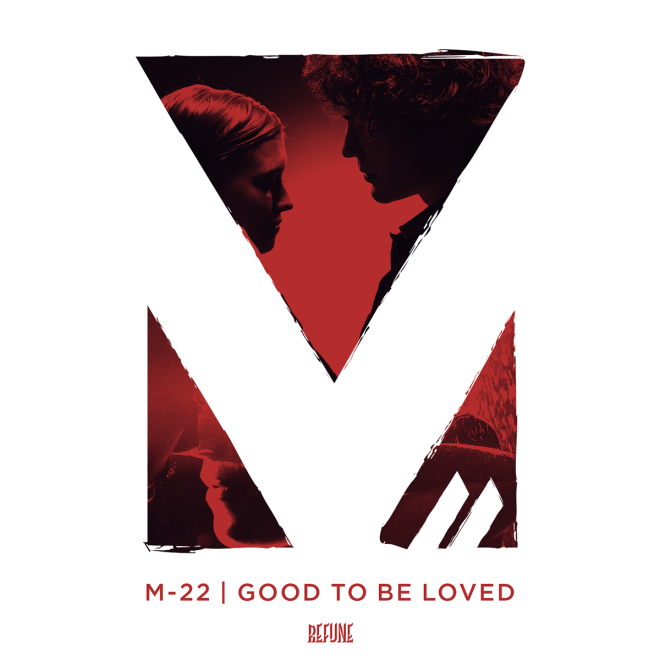 M-22 - Good To Be Loved