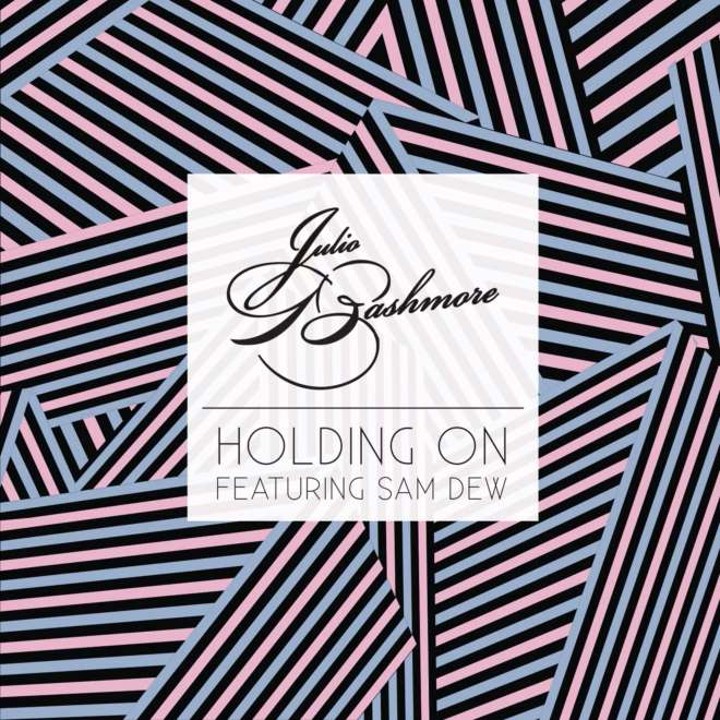Julio Bashmore feat. Sam Dew - Holding On