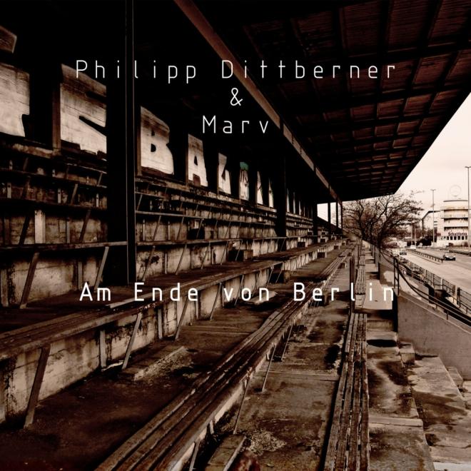 Philipp Dittberner & Marv - Am Ende Von Berlin