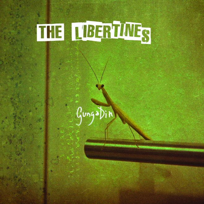 The Libertines - Gunga Din