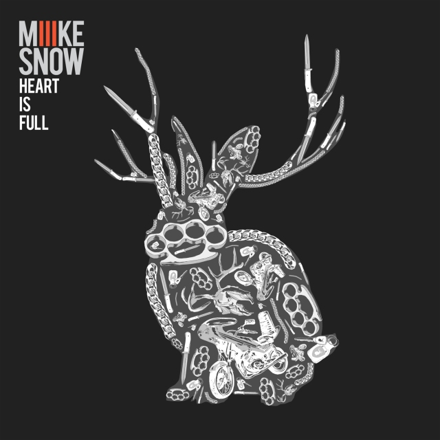 Miike Snow - Heart Is Full