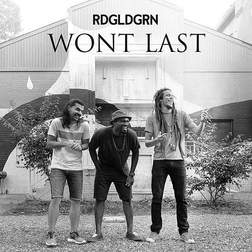 RDGLDGRN - Won't Last