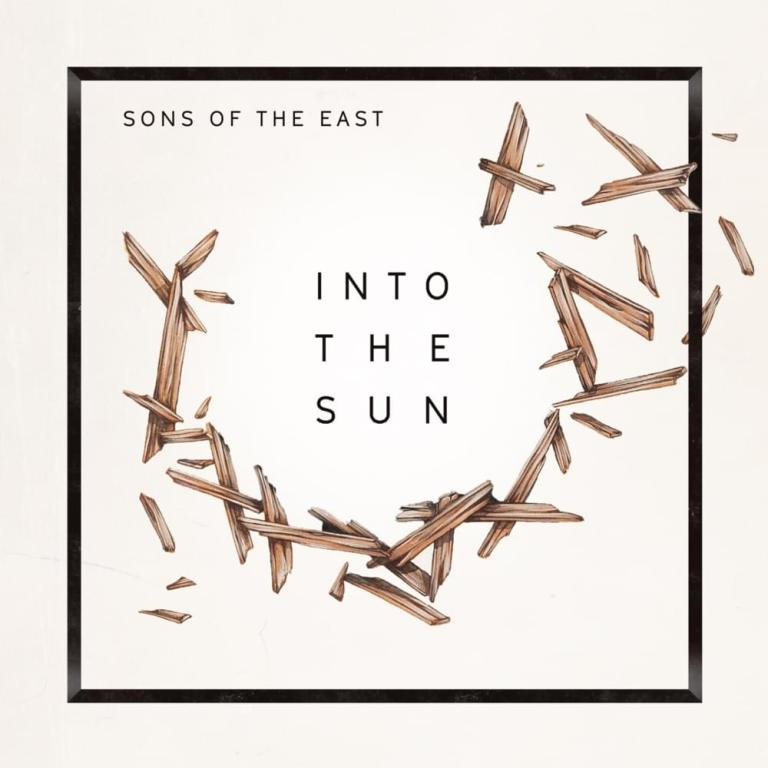 Sons Of The East - Into The Sun
