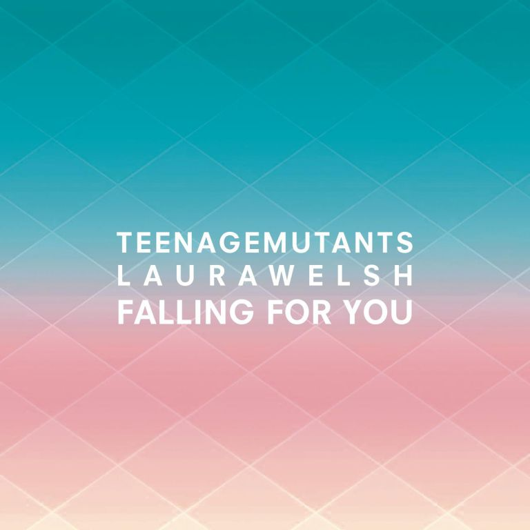 Teenage Mutants feat. Laura Welsh - Falling For You