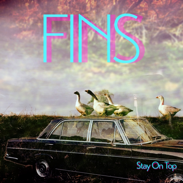 FINS - Stay On Top
