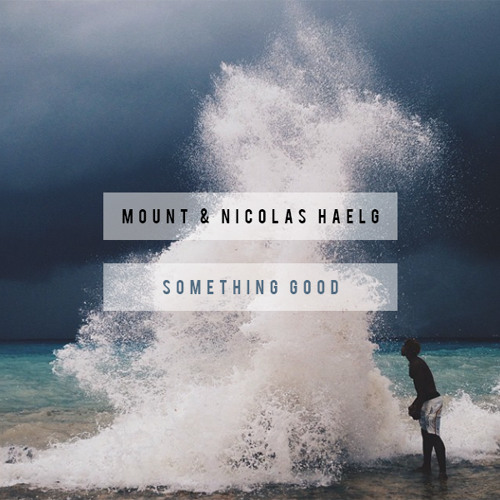 MOUNT & Nicolas Haelg - Something Good