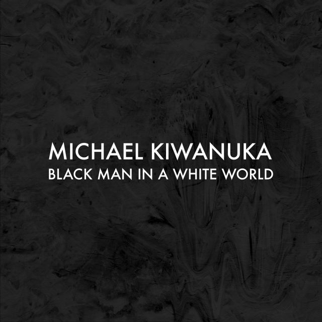 Michael Kiwanuka - Black Man In A White World