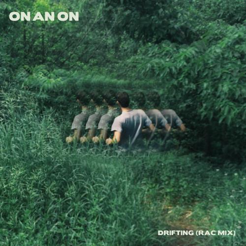 On An On - Drifting (RAC Remix)