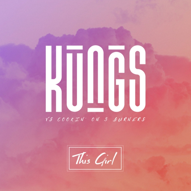 Kungs vs. Cookin On 3 Burners - This Girl