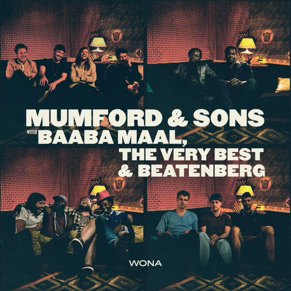 Mumford & Sons feat. Baaba Maal, The Very Best & Beatenberg - Wona