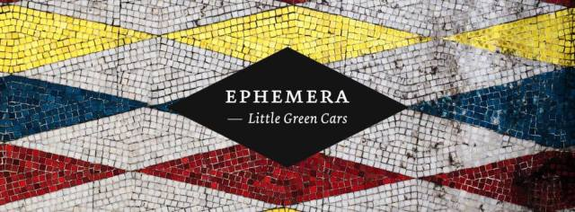 Little Green Cars - Ephemera