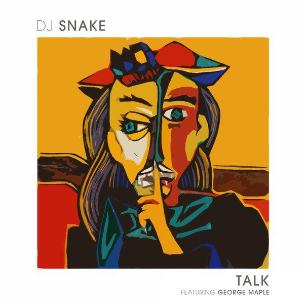 DJ Snake feat. George Maple - Talk