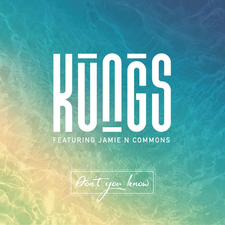 Kungs feat. Jamie N Commons - Don't You Know