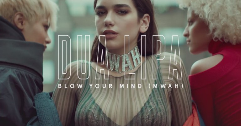Dua Lipa - Blow Your Mind (Mwah)