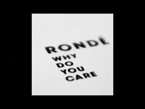 Rondé - Why Do You Care