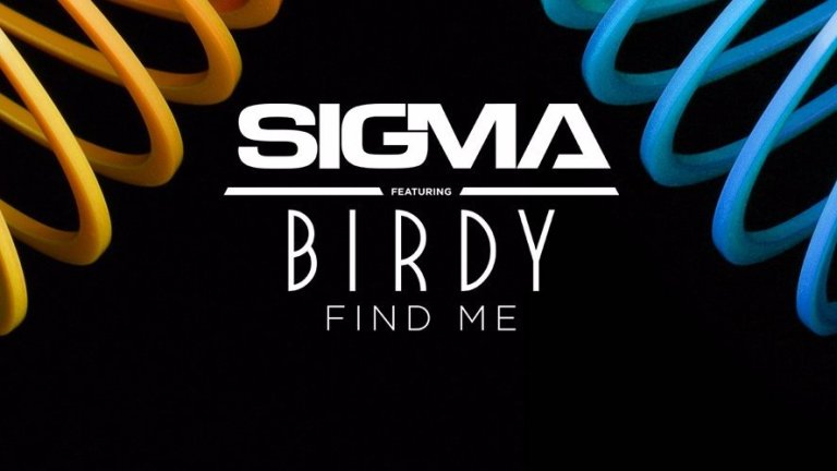Sigma feat. Birdy - Find Me
