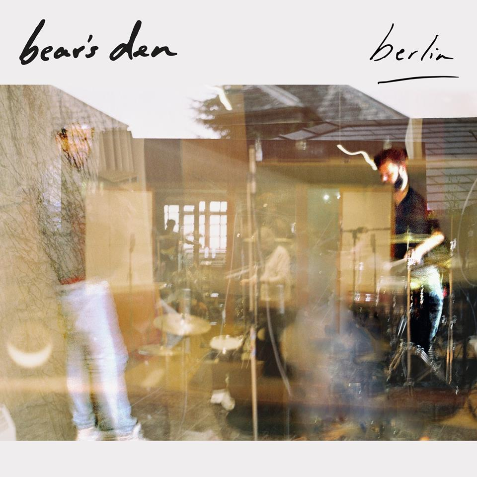 Bear's Den - Berlin
