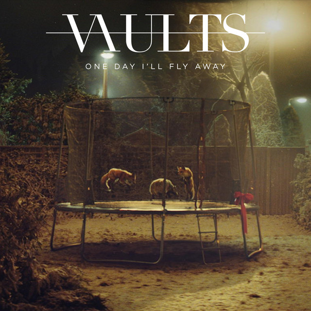 Vaults - One Day I'll Fly Away