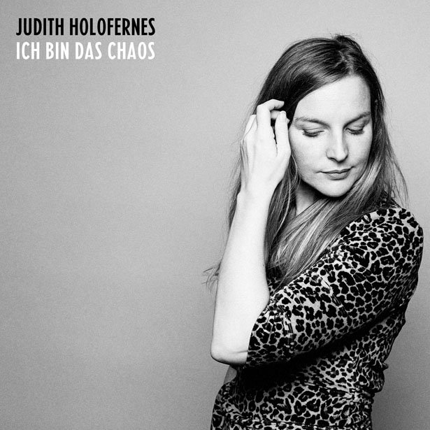 Judith Holofernes - Ich Bin Das Chaos