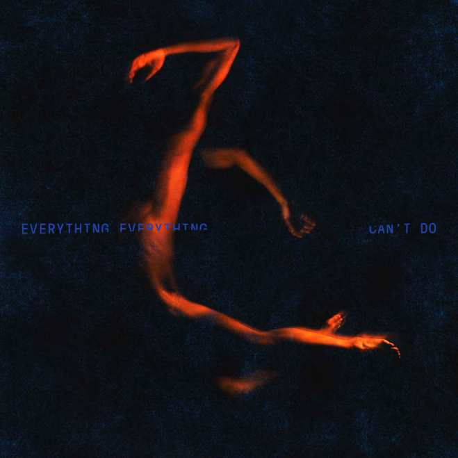 Everything Everything - Can't Do