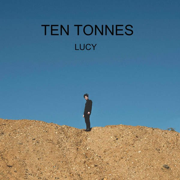 Ten Tonnes - Lucy