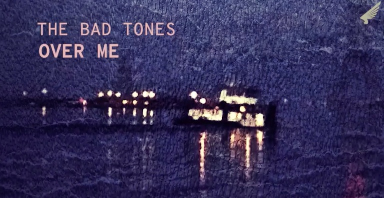 The Bad Tones - Over Me