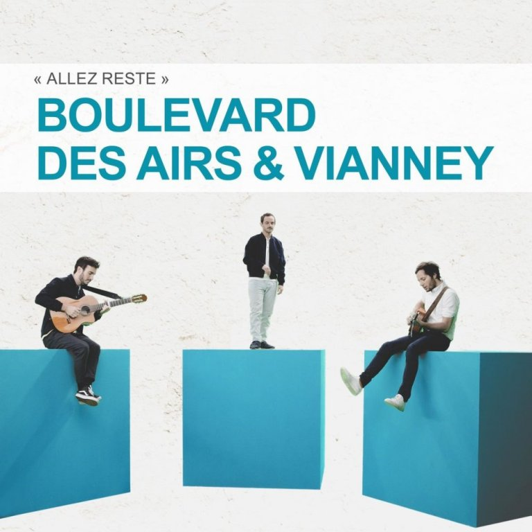 Boulevard Des Airs & Vianney - Allez Reste
