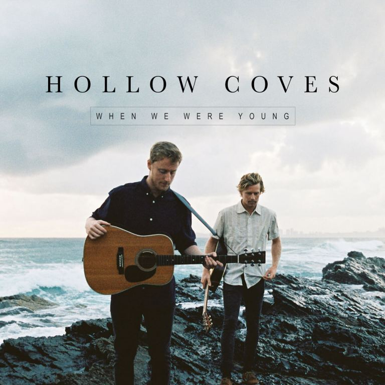 Hollow Coves - When We Were Young