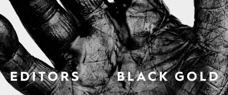 Editors - Black Gold