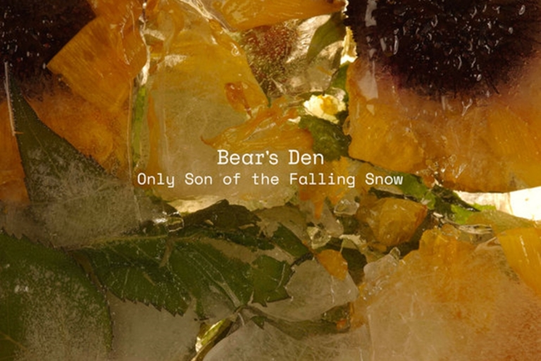 Bear's Den - Only Son Of The Falling Snow