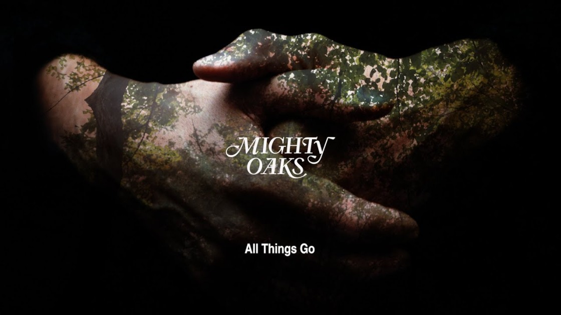 Migthy Oaks - All Things Go