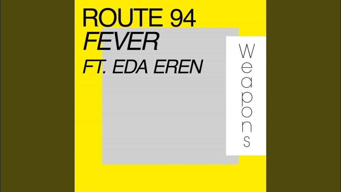 Route 94 feat. Eda Eren - Fever