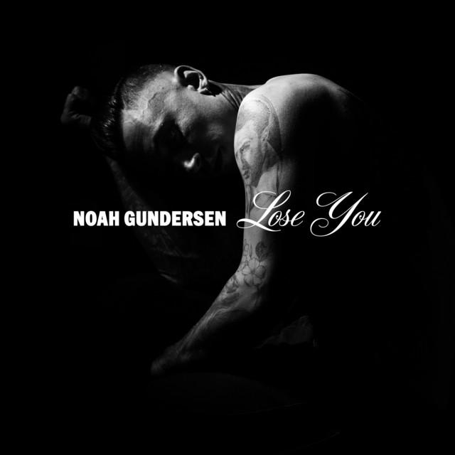 Noah Gundersen - Lose You