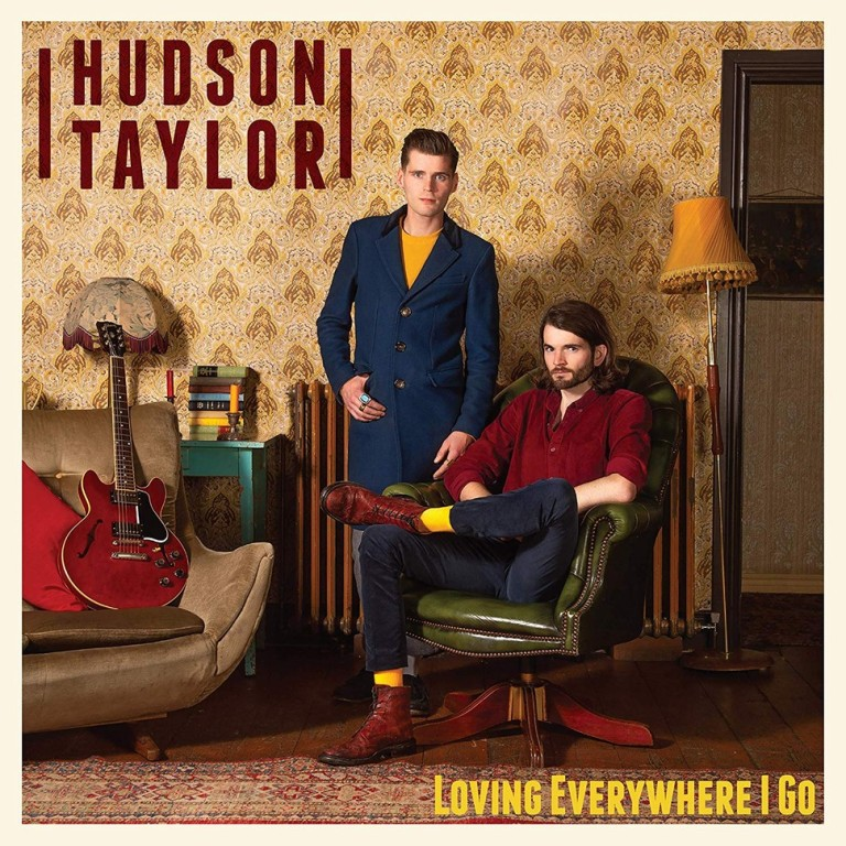 Hudson Taylor - Loving Everywhere I Go