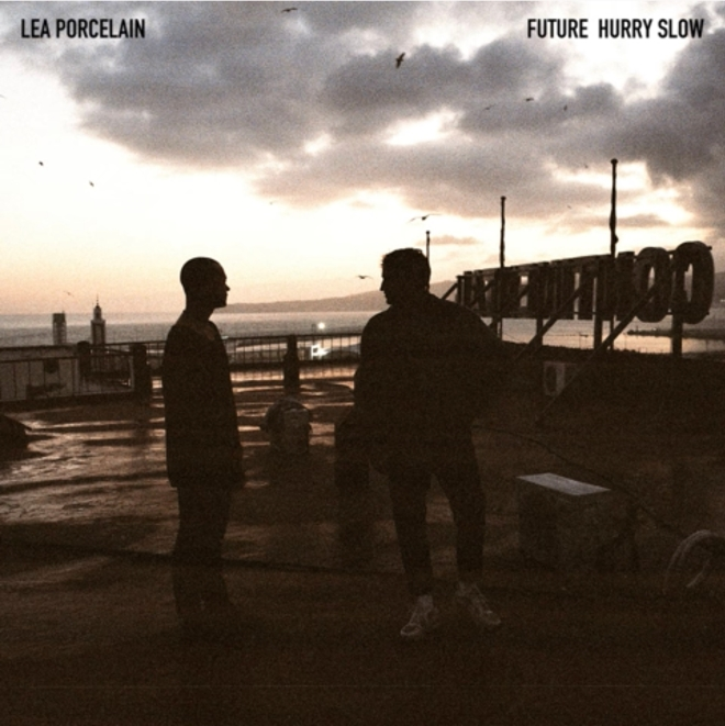 Lea Porcelain - Future Hurry Slow