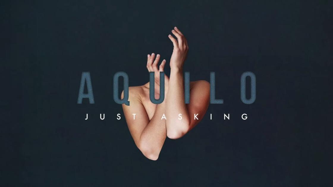 Aquilo - Just Asking