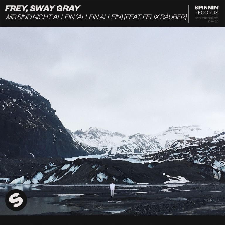 Frey, Sway Gray feat. Felix Räuber - Wir sind nicht Allein (Allein Allein)