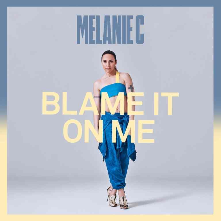 Melanie C - Blame It On Me